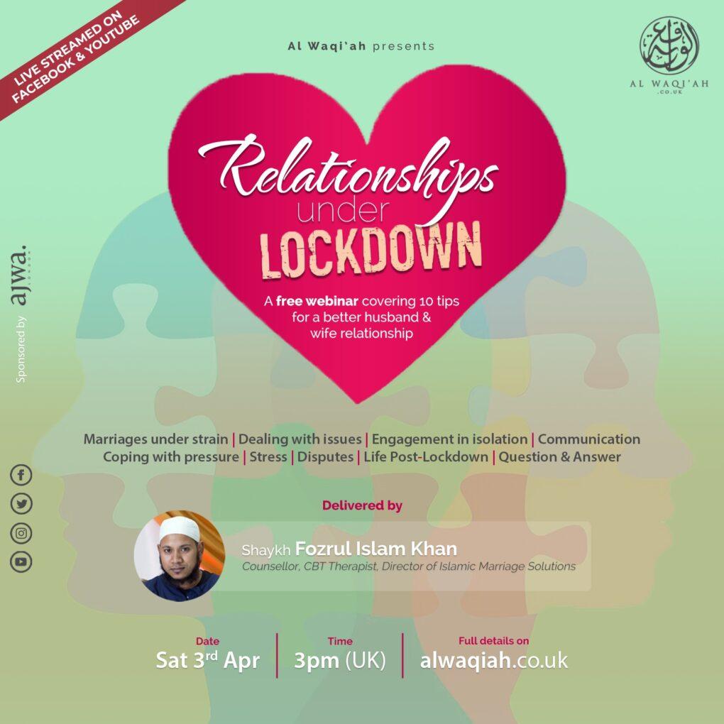 RELATIONSHIPS UNDER LOCKDOWN | Shaykh Fozrul Islam Khan